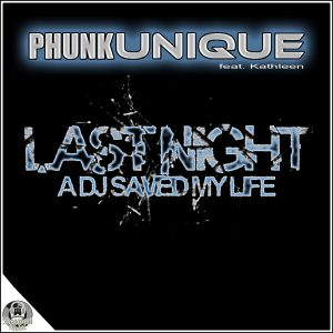 Coverart PhunkUnique - Last night a DJ saved my life